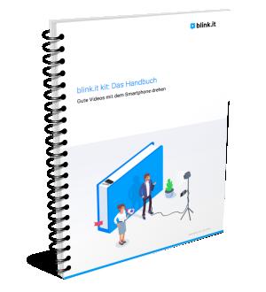 Handbuch für das blink.it kit: Einfach filmen mit dem Smartphone